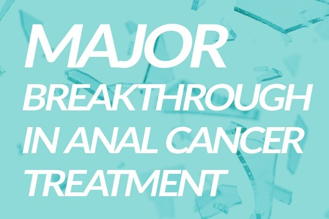 Major Breakthrough in Anal Cancer Treatment